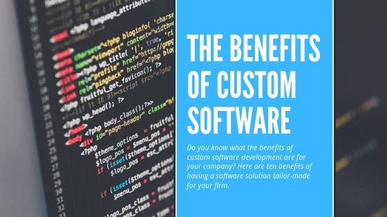 Tailor made software has many benefits.