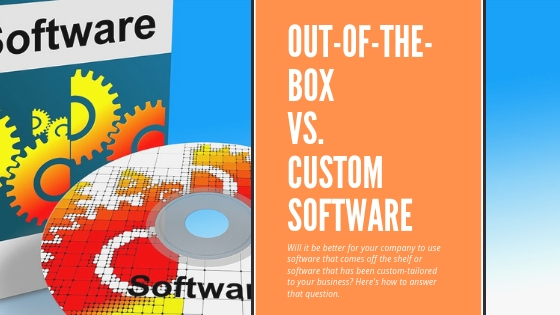 Out-of-the-box vs. custom software
