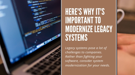 Important to modernize legacy systems