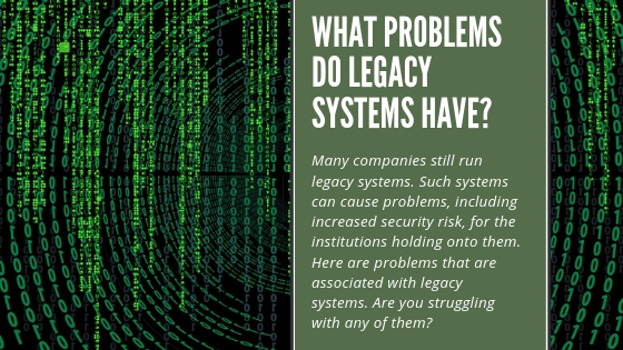 Problems of legacy systems